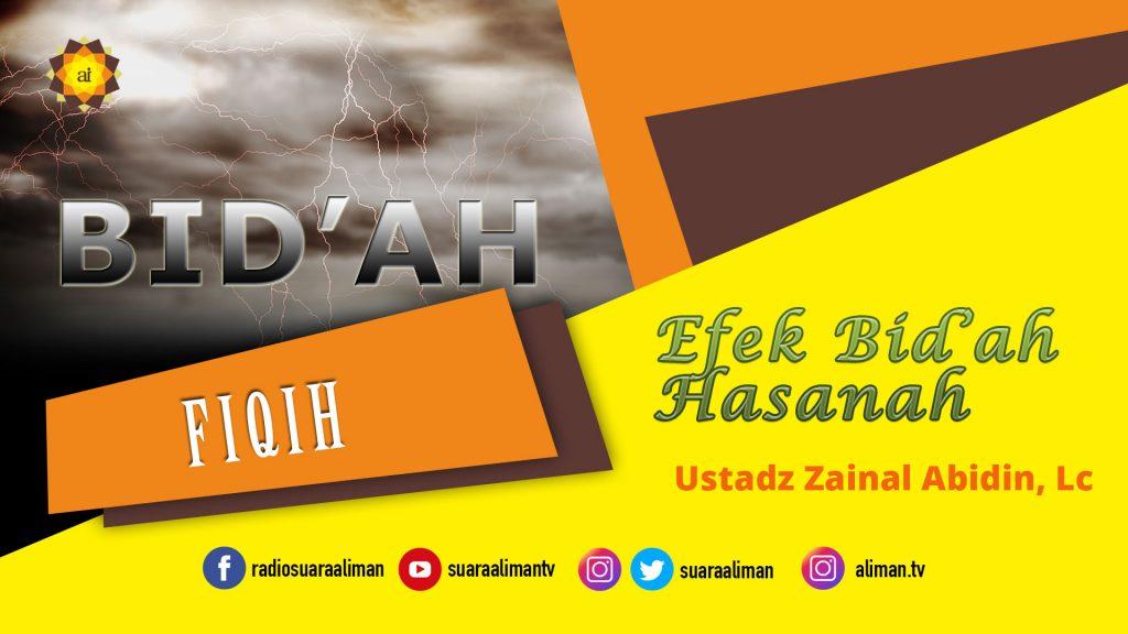 efek-bidah-hasanah-ustadz-zainal-abidin