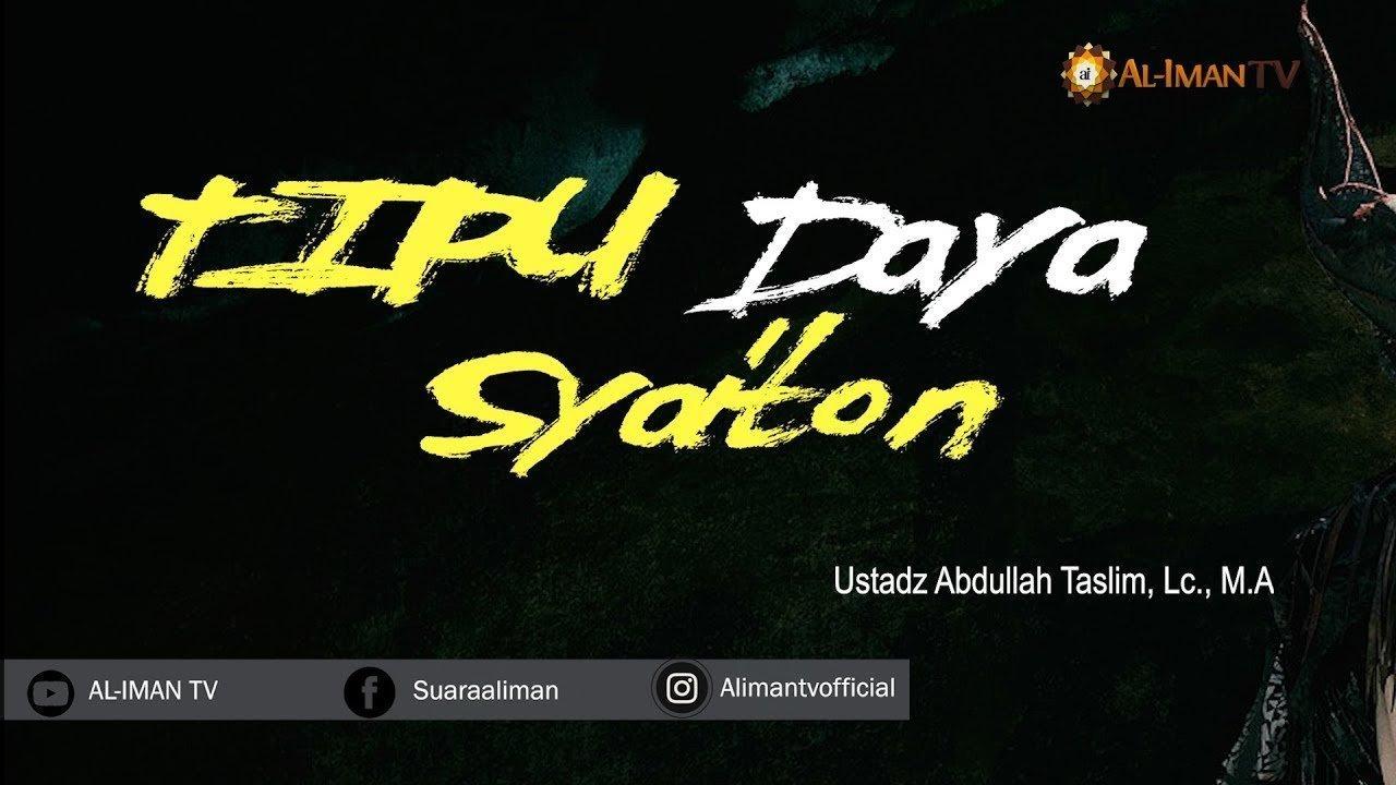 tipu-daya-syaiton_ustadz-abdullah-taslim