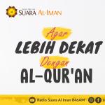 Agar Lebih Dekat dengan Al-Qur'an